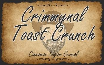 Crimmynal Toast Crunch