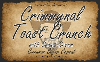 Crimmynal Toast Crunch with Sweet Cream
