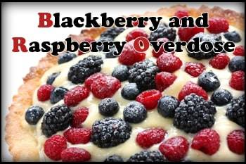 Blackberry and Raspberry Overdose