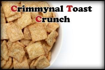 Crimmynal Toast Crunch
