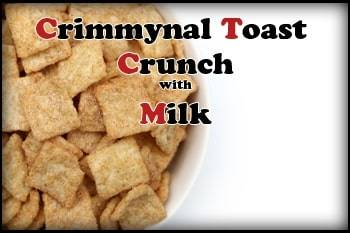 Crimmynal Toast Crunch with Milk