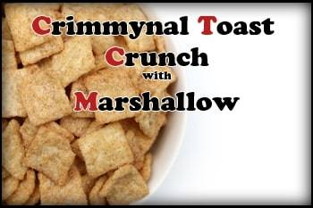 Crimmynal Toast Crunch with Marshmallow