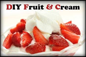 DIY Fruit and Cream